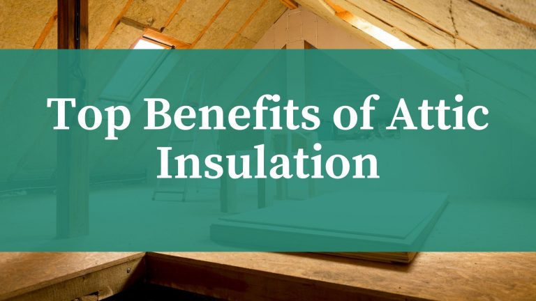 Benefits of a Properly Insulated Attic
