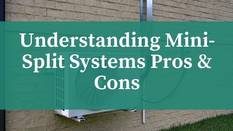 Mini-Split Systems Pros & Cons