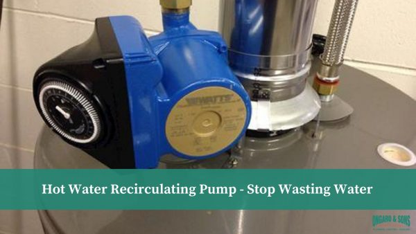 Hot Water Recirculating Pump - Stop Wasting Water